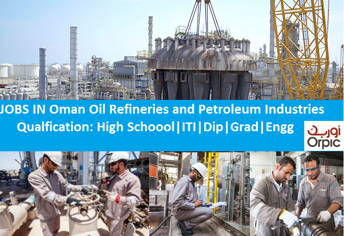 Jobs In ORPIC - Oman Oil Refineries and Petroleum Industries